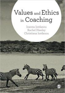 Values and Ethics in Coaching by Ioanna Iordanou, Rachel Hawley, Christiana Iordanou
